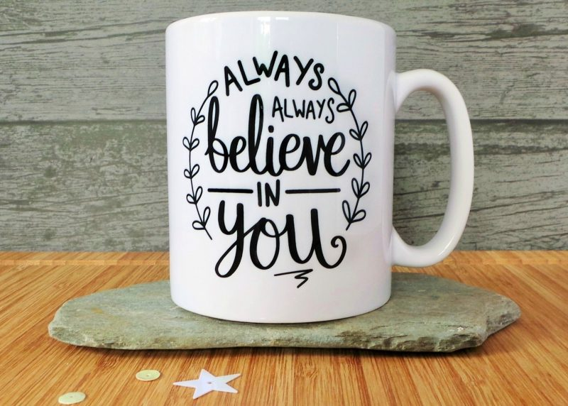 Always Always Believe In You Ceramic Mug Gifting Moon