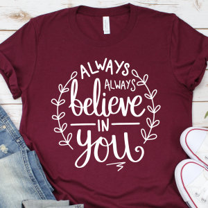 Always Believe T-Shirt Adult Maroon Gifting Moon