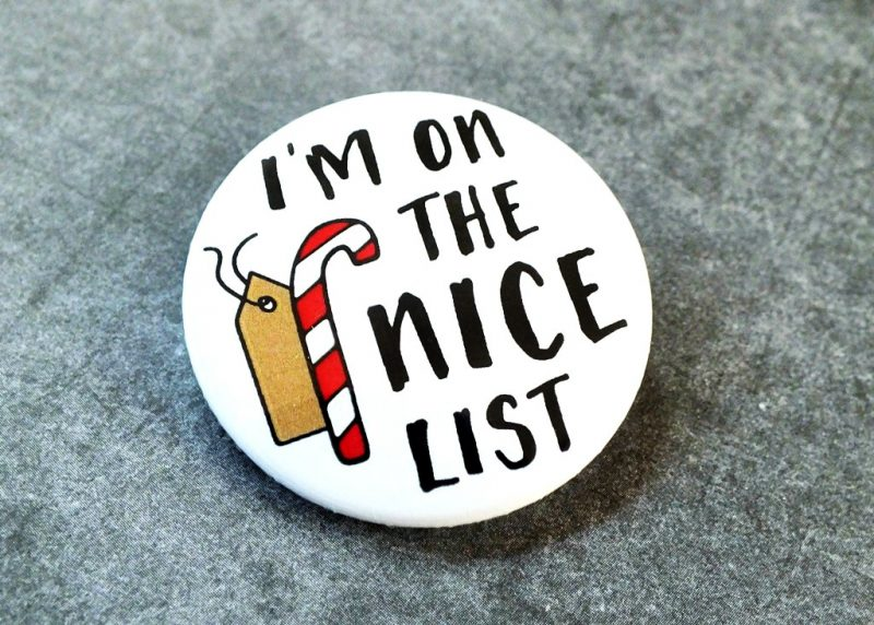 I'm On The Nice List Badge Side View